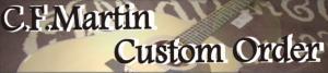 C.F.Martin~Custom Order~