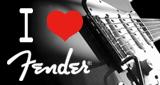 I Love FENDER !!